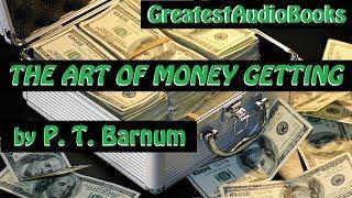 💰 THE ART OF MONEY GETTING by P. T. Barnum - FULL AudioBook 🎧📖 Greatest🌟AudioBooks V3