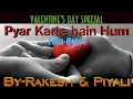 Valentines day special - Pyar karte hai hum (instrumental & vocal)