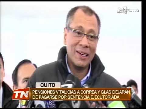 Pensiones vitalicias a Correa y Glas dejarán de pagarse por sentencia ejecutoriada