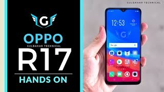 Oppo R17 Hands on & First Look