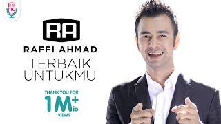 Video Raffi Ahmad - Terbaik Untukmu (Official Music Video) MP3, 3GP, MP4, WEBM, AVI, FLV November 2018
