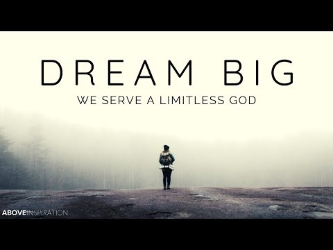 DREAM BIG | We Serve A Limitless God - Christian Motivation for Effective Faith