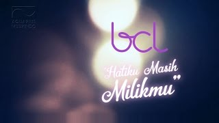 Download Video BCL- Hatiku Masih Milikmu (Jera) - (Official Video Lyric-HD) MP3 3GP MP4