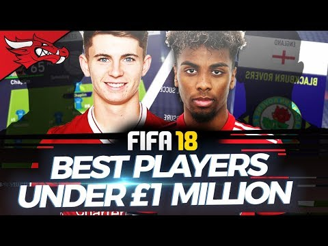 The Best Players Under £1 MILLION In FIFA 18 Career Mode