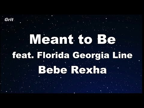 Video Meant to Be (feat. Florida Georgia Line) - Bebe Rexha Karaoke 【No Guide Melody】 Instrumental download in MP3, 3GP, MP4, WEBM, AVI, FLV January 2017