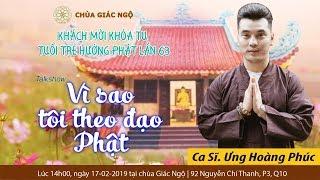 Vì sao tôi theo đạo Phật kỳ 33- Ca sĩ Ưng Hoàng Phúc
