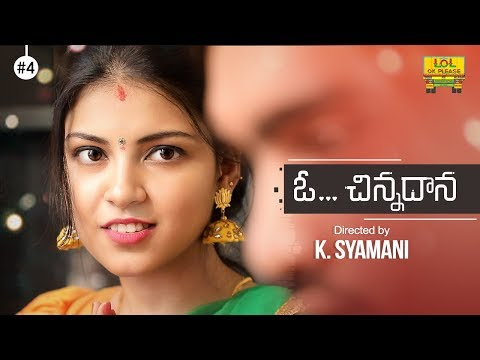 O Chinnadhana New Comedy Web Series - Episode #4 || Comedy Web Series || Lol Ok Please