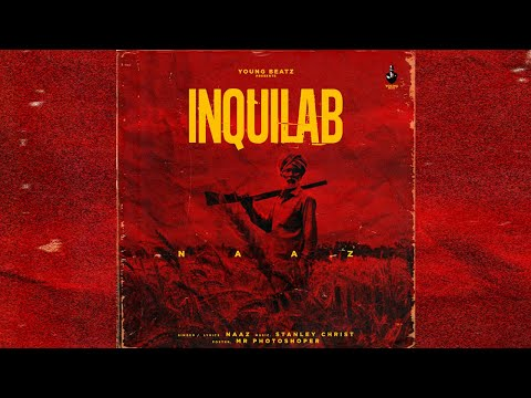 Inquilab (Full Song) | Naaz | Stanley Christ | Young Beatz