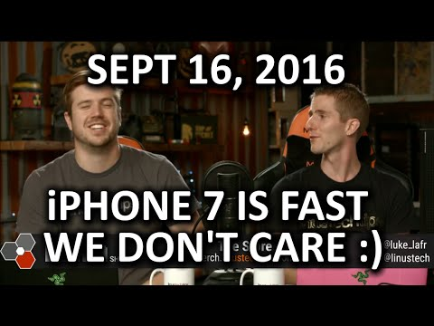 , title : 'The WAN Show - iPhone 7 is Fast! We Don't Really Care? - September 16th 2016'