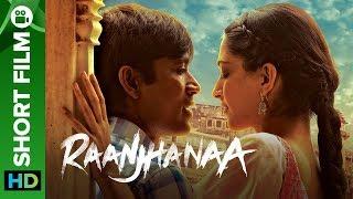 Nonton Raanjhanaa Hindi Short Film   A Small Town Romance   Dhanush  Sonam Kapoor   Abhay Deol Film Subtitle Indonesia Streaming Movie Download