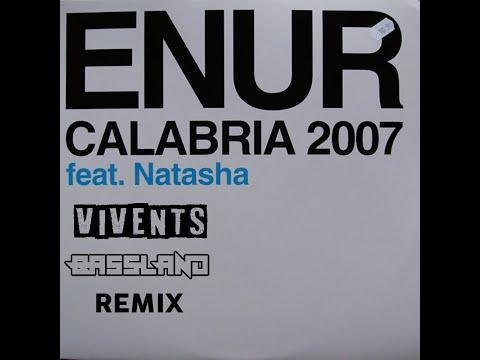 Enur & Natasha - Calabria 2007 (Bassland x Vivents Remix)