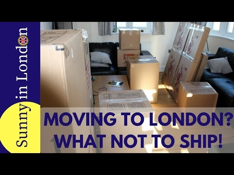 Moving To London? This Is What Not To Ship!