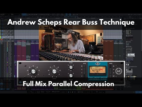 Andrew Scheps Rear Buss Technique | Full Mix Parallel Compression
