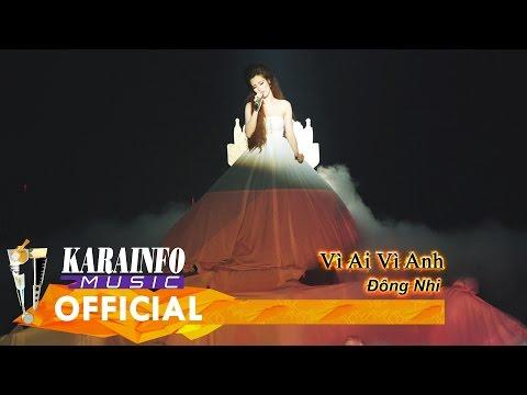 Vì Ai Vì Anh Karaoke Lyrics - Đông Nhi The Remix