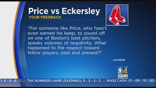 Jon had his say on the David Price - Dennis Eckersley fiasco. Now it's your turn to speak out.