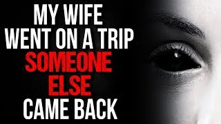 "Video ""My Wife Went on a Trip, Someone Else Came Back"" Creepypasta MP3, 3GP, MP4, WEBM, AVI, FLV Mei 2019"
