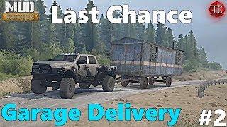 SpinTires MudRunner: NEW MAP! | LAST CHANCE | Garage Trailer Hauling! Part 2