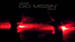 Usher - Go Missin' (Prod. By Diplo) *NEW 2013*