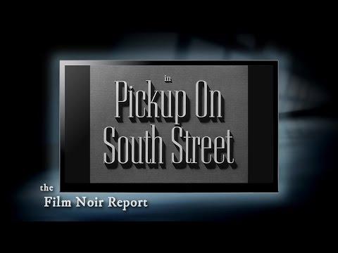 Film Noir Report: Pickup on South Street (1953)