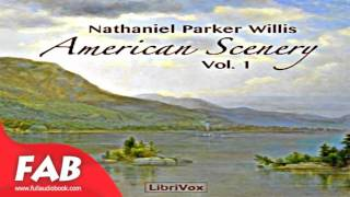 American Scenery, Vol  1 Full Audiobook by Nathaniel Parker WILLIS by Travel & Geography Fiction