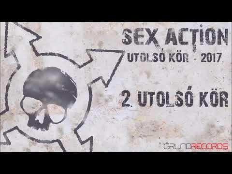 Sex Action: Utolsó kör (Utolsó kör - 2017) - dalszöveggel