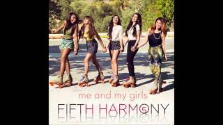 Download Lagu Fifth Harmony - Me & My Girls (Audio HQ) Mp3