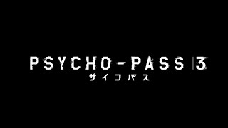 Psycho-Pass 3 - Bande annonce
