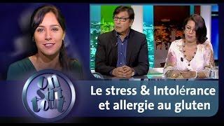 Onsdit tout : Le stress & Intolérance et allergie au gluten
