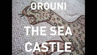 Orouni - The Sea Castle
