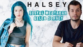 YOUTUBE KANALINDAN HOLLYWOOD'UN ORTASINA ''HALSEY''
