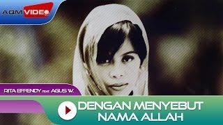 Rita Effendy & Agus Wisman - Dengan Menyebut Nama Allah   Official Video Lyric