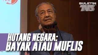 Video Perlu Segera Dibayar atau Malaysia Diisytihar Muflis - Tun Dr Mahathir Mohamad MP3, 3GP, MP4, WEBM, AVI, FLV September 2018
