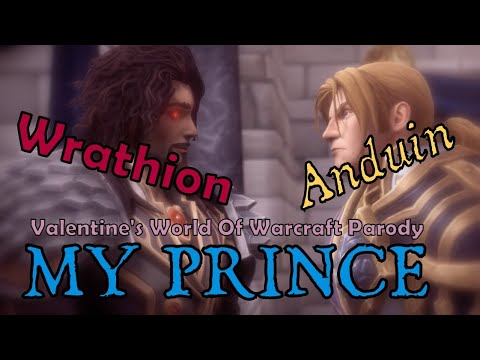 My Prince (A World of Warcraft Valentine's Duet For Anduin & Wrathion)