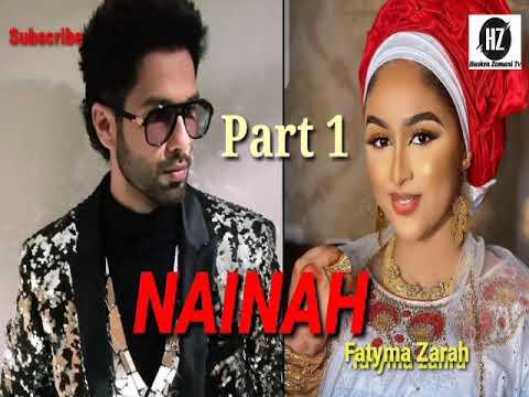 NAINAH Part 1 Hausa audio Novels Labarin Nainah Mai Reno, yakunshi soyayyah, kishi, tsantsar makirci