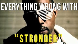 """Everything Wrong With Kanye West - """"Stronger"""""""