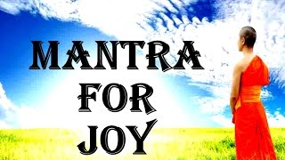 VERY POWERFUL MANTRA TO EXPERIENCE JOY IN LIFE: OM ANANDAYA