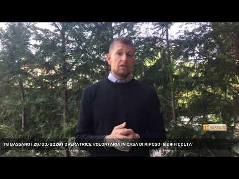 TG BASSANO | 28/03/2020 | OPERATRICE VOLONTARIA IN CASA DI RIPOSO IN DIFFICOLTA'