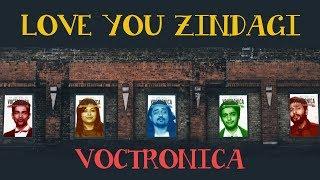 Here is the official acappella cover of 'Love You Zindagi' by India's best acappella band 'Voctronica'Music (Arrangement and Recomposition) -VoctronicaMixed and master -Akash Sawant(theDopeStudio)Director:Ashutosh Warang Producer:Milli SinghalCinematographer:Pushkar SinghLine Producer:Uday PillaiEditor:Mudassar BondreVFX Studio:Nectar HiveVFX Supervisor:Jignesh LaddAnimation Director:Roshan WCompositors:Hardik Ladha, Anshita Kothari, Naitik PrajapatiRoto Artist:Ajit Udhare, Subhash PalProduction Designer:Dilnaaz MehtaStylist:Kin BathijaCasting Director:Sahil SayyadChoreographer:Rashmi JathanHair & Makeup:Suresh MohantyColorist:Pramod Patil (After Studios)Assistant Directors:Abhin Agarwal, Atin Singh & Dharmil WaniProduction Assistant:Sameer MoreCast:Rahul RawalSony Music TeamNational Head - Kiran D'cruz(Brand Partnerships)Project Lead -Ravi Ramchandani (Brand Partnerships)Executive Producer-Richard Mascarenhas(30sixty90 - a division of Sony Music)Category    MusicLicence      Standard YouTube Licence