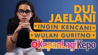 Video #KapanlagiKepo - Dul Jaelani Ngaku Ingin Kencani Wulan Guritno! MP3, 3GP, MP4, WEBM, AVI, FLV November 2018