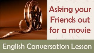 Asking Your Friends out for a Movie - Entertainment English Lesson