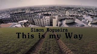 Simon Nogueira - This is my Way - YouTube