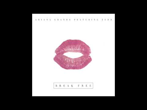Ariana Grande – Break Free ft. Zedd