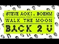 Steve Aoki & Boehm - Back 2 U feat. WALK THE MOON (Cover Art)