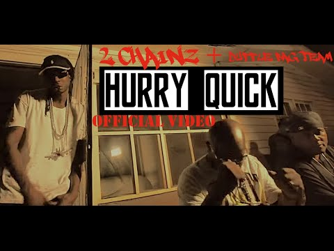 2 Chainz, Duffle Team - Hurry Quick