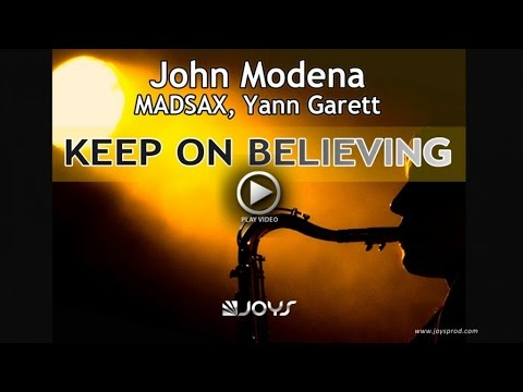 JOHN MODENA, YANN GARETT, MADSAX - KEEP ON BELIEVING