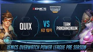 제닉스배 오버워치 파워리그 프리시즌 8강 1경기 1세트 QUIX VS TEAM PANDAMONIUM