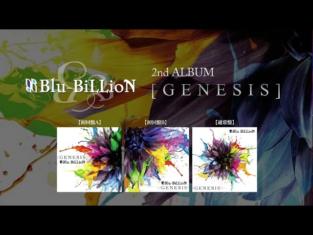 Blu-BiLLioN 2nd Full Album「GENESIS」トレーラー