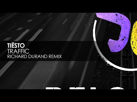 Tiësto - Traffic (Richard Durand Remix)