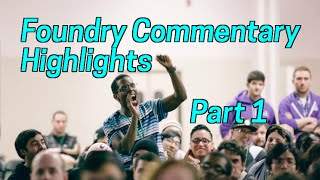 Get Smashed at the Foundry – Commentary Highlights Ep. 1