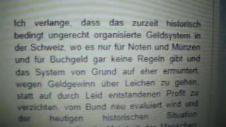 Bank money needs rules and humans need a monetative! Ich verlange, dass das zur Zeit historisch bedingt ungerecht organisierte Geldsystem in der Schweiz, wo ...